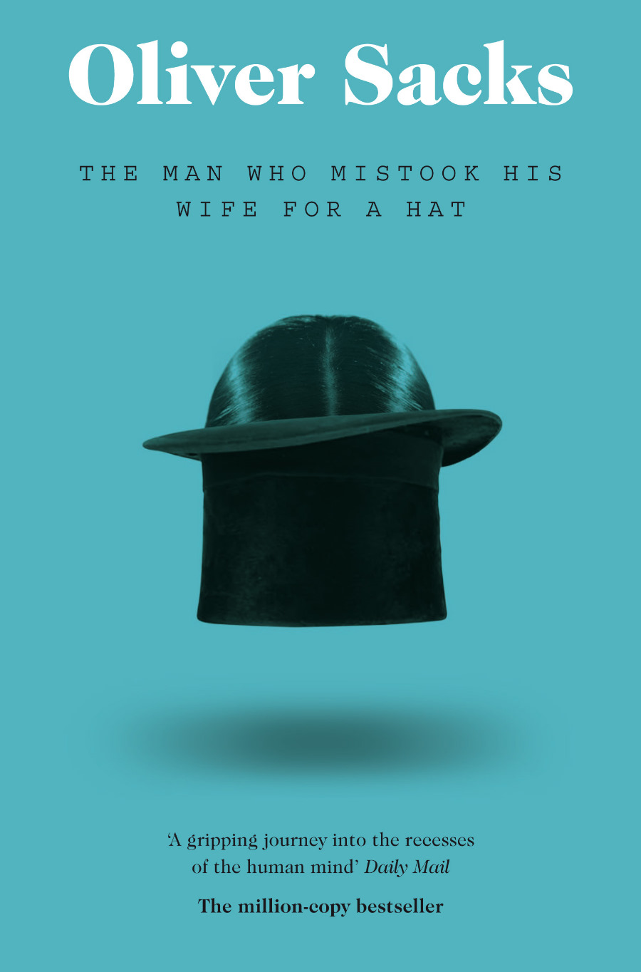 Cover Art for The Man Who Mistook His Wife for a Hat, ISBN: 9780330523622