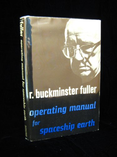 operating manual for spaceship earth In operating manual for spaceship earth (1969), fuller launches some great ideas as instructions for maximizing human survival some of his predictions have not come true, and there's no way he could have predicted the rise of the internet at that point, but two really inspirational ideas are what brought me back for a second read.