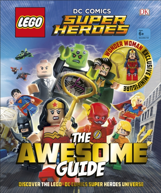 LEGO DC Comics Super Heroes the Awesome Guide