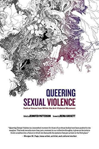Queering Sexual Violence: Radical Voices from Within the Anti-Violence Movement by Jennifer Patterson, ISBN: 9781626012738