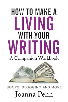 How to Make a Living with Your Writing by Joanna Penn, ISBN: 9781912105960