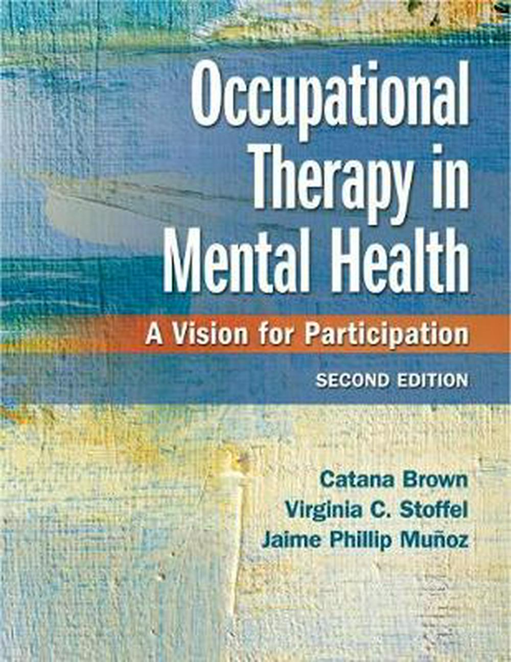 Occupational Therapy in Mental Health: A Vision for Participation
