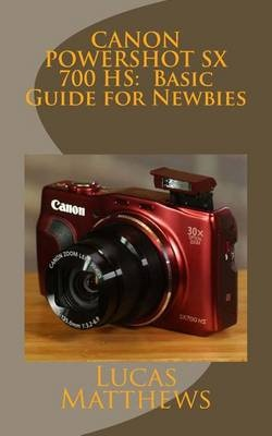 Canon Powershot SX 700 HSBasic Guide for Newbies