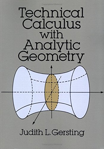 Technical Calculus with Analytic Geometry by Judith L. Gersting, ISBN: 9780486673431