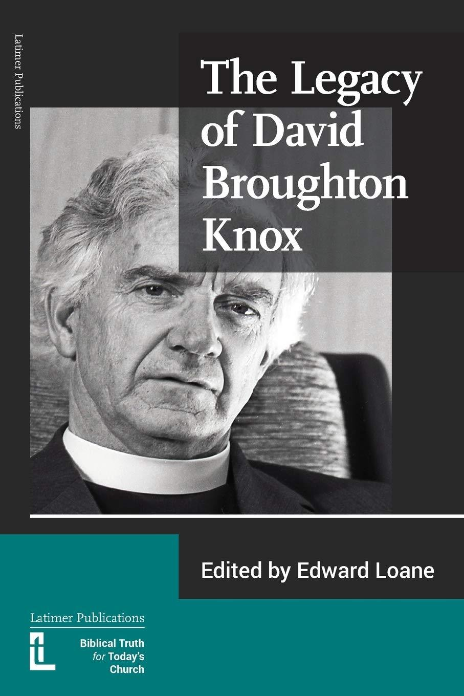The Legacy of Broughton Knox by Edward Loane, ISBN: 9781906327507