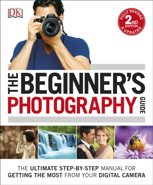 Beginner's Photography Guide by Dorling Kindersley, ISBN: 9780241241271