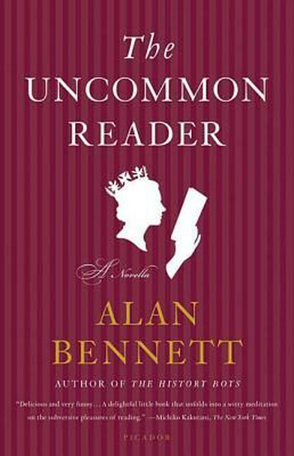 The Uncommon Reader by Alan Bennett, ISBN: 9780312427641