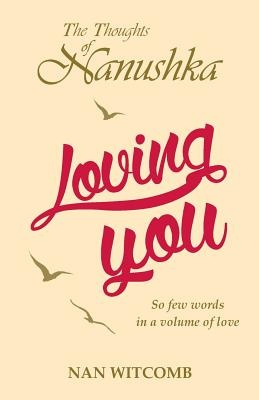 Loving You: The Thoughts of Nanushka