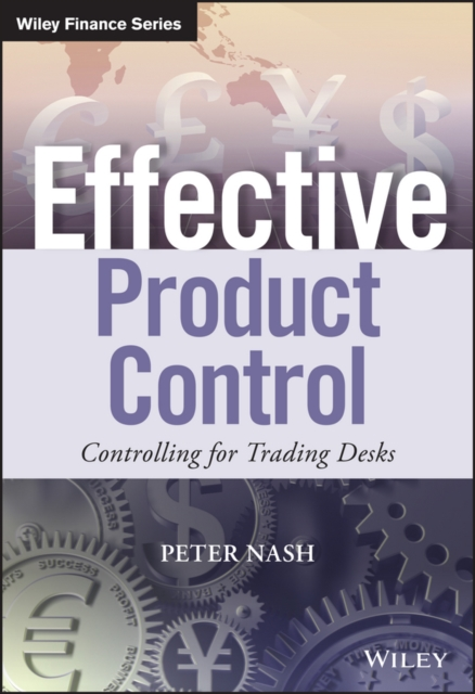 Effective Product Control: Managing Risk by Guarding Sales and Trading Activities (Securities Institute)