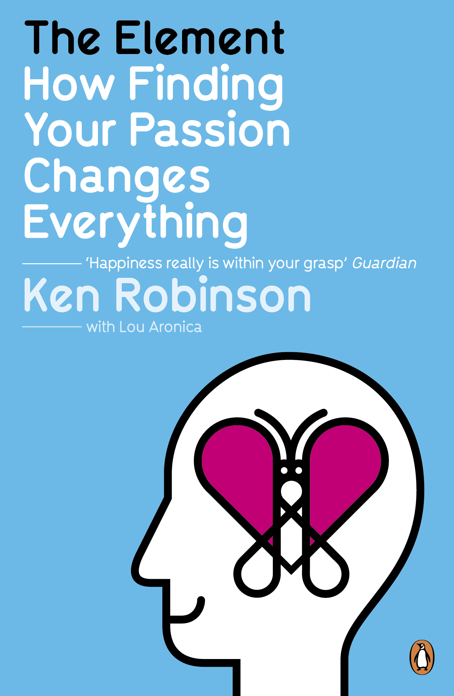 The Element: How Finding Your Passion Changes Everything by Ken Robinson, ISBN: 9780141045252