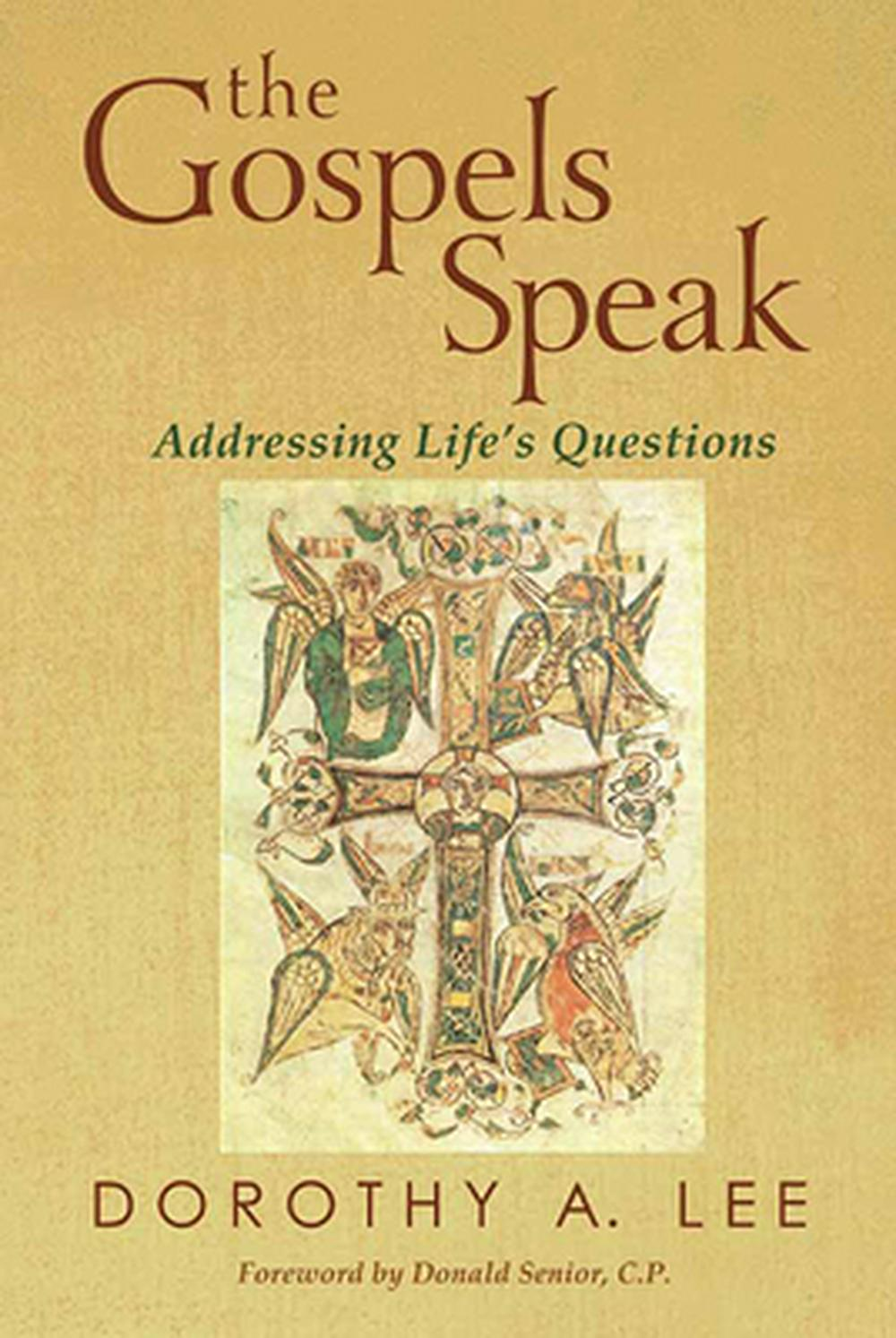 The Gospels SpeakAddressing Life's Questions