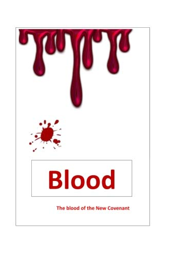Blood    -  the blood of the New Covenant