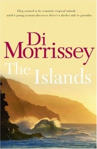 The Islands by Di Morrissey, ISBN: 9781405038560