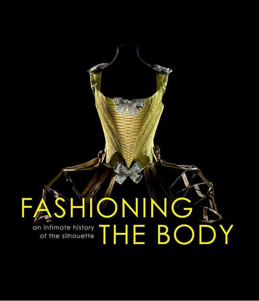 Shaping the Body: An Intimate History of the Mechanics of Underwear by Denis Bruna, ISBN: 9780300204278