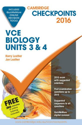 Cambridge Checkpoints VCE Biology Units 3 and 4 2016 and Quiz Me MoreCambridge Checkpoints