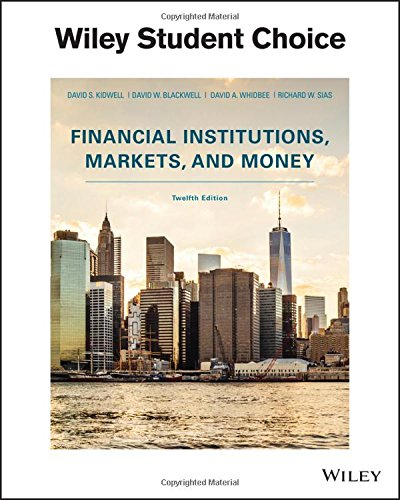 Financial Institutions, Markets, and Money, Twelfth Edition by Kidwell, ISBN: 9781119330363