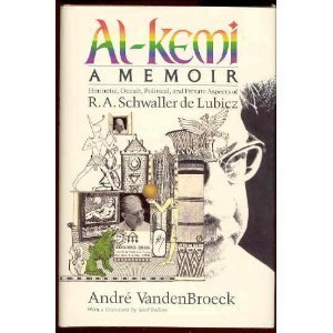 Al-Kemi: Hermetic, Occult, Political and Private Aspects of R. A. Schwaller De Lubicz (Inner Traditions/Lindisfarne Press uroboros series)