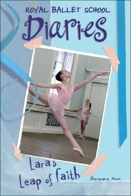 Lara's Leap of Faith #2 (Royal Ballet School Diaries)