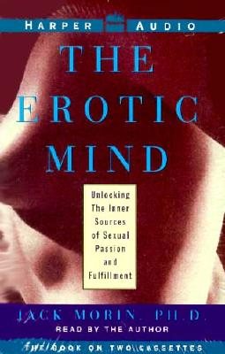 The Erotic Mind by Jack Morin, ISBN: 9780694515691