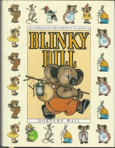 Blinky Bill - the complete adventures by Wall, Dorothy, ISBN: 9780207167409