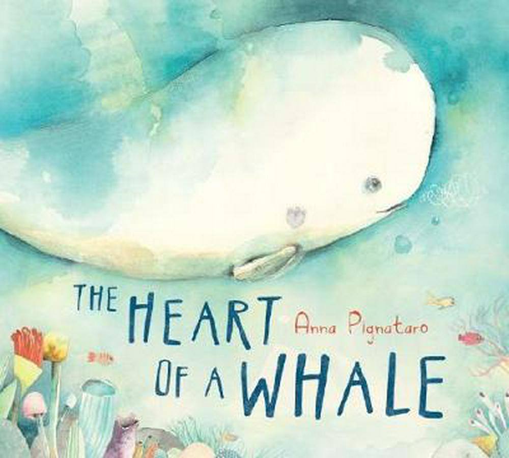 Heart of a Whale by Anna Pignataro, ISBN: 9781743817629
