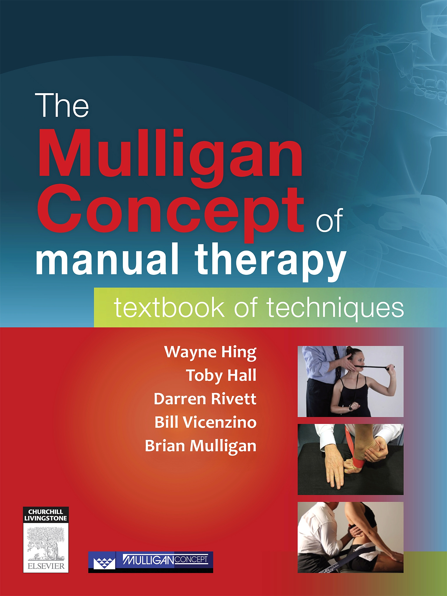 The Mulligan Concept of Manual Therapy: Textbook of Techniques, 1e by Wayne Hing PhD  MSc(Hons)  ADP(OMT)  DipMT  DipPhys  FNZCP, ISBN: 9780729541596