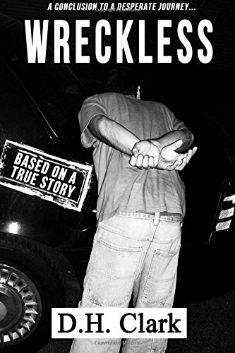Wreckless by D. H. Clark, ISBN: 9781490575469