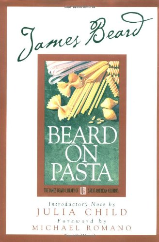 James Beard's Beard On Pasta (James Beard Library of Great American Cooking)