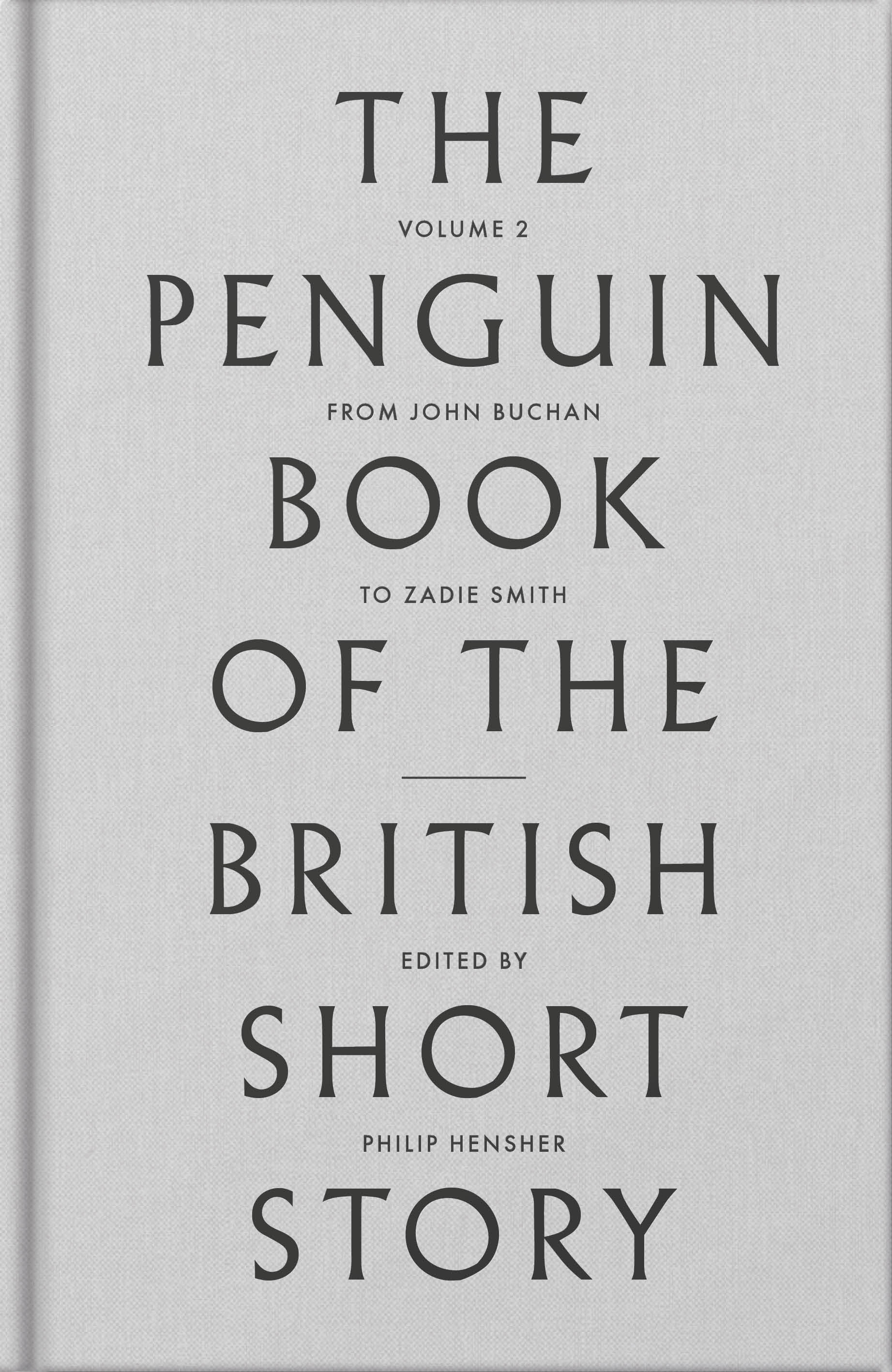 The Penguin Book of the British Short Story: IIFrom John Buchan to Zadie Smith