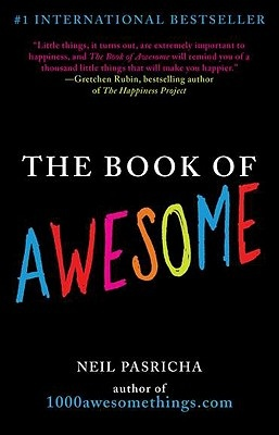 The Book of Awesome by Neil Pasricha, ISBN: 9780425238905