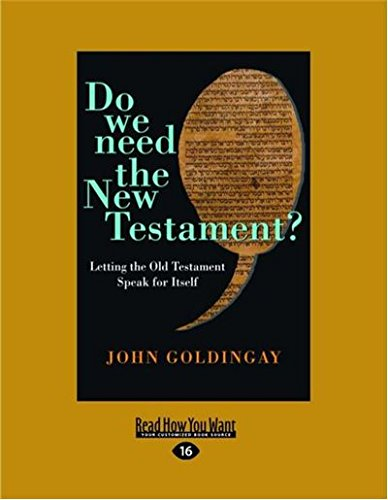 Do We Need the New Testament?: Letting the Old Testament Speak for Itself by John Goldingay, ISBN: 9781459695573