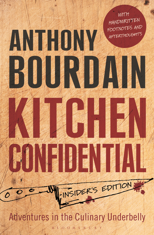 Kitchen Confidential: Insider's Edition by Anthony Bourdain, ISBN: 9781408845042