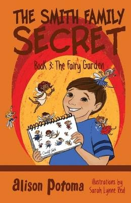 The Smith Family SecretBook 3: The Fairy Garden
