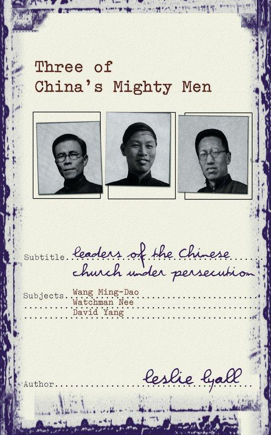 Three of China's Mighty Men by Leslie Lyall, ISBN: 9781857924930
