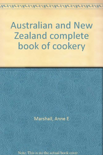 Australian and New Zealand complete book of cookery by Anne E Marshall, ISBN: 9780600316855