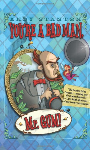 You're a Bad Man, Mr. Gum! by Andy Stanton, ISBN: 9780061152405