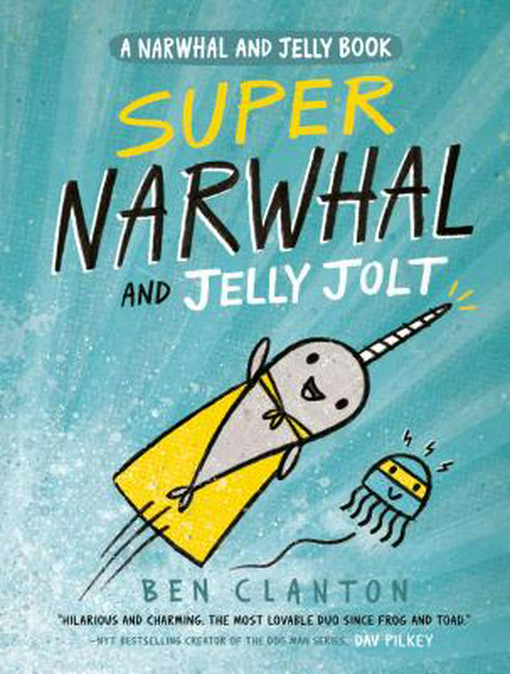 Super Narwhal and Jelly JoltA Narwhal and Jelly Book by Ben Clanton, ISBN: 9781101919194