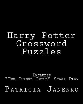 """Harry Potter Crossword Puzzles: Includes """"The Cursed Child"""" Stage Play"""