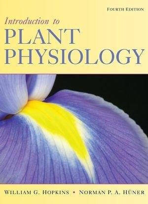 INTRODUCTION TO PLANT PHYSIOLOGY, 4TH EDITION by HOPKINS WILLIAM G. ET.SL, ISBN: 9788126546077