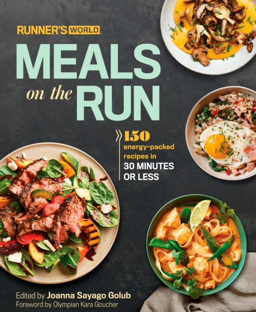 Runner's World Meals on the Run150 Energy-Packed Recipes That Can Be Prepared ...