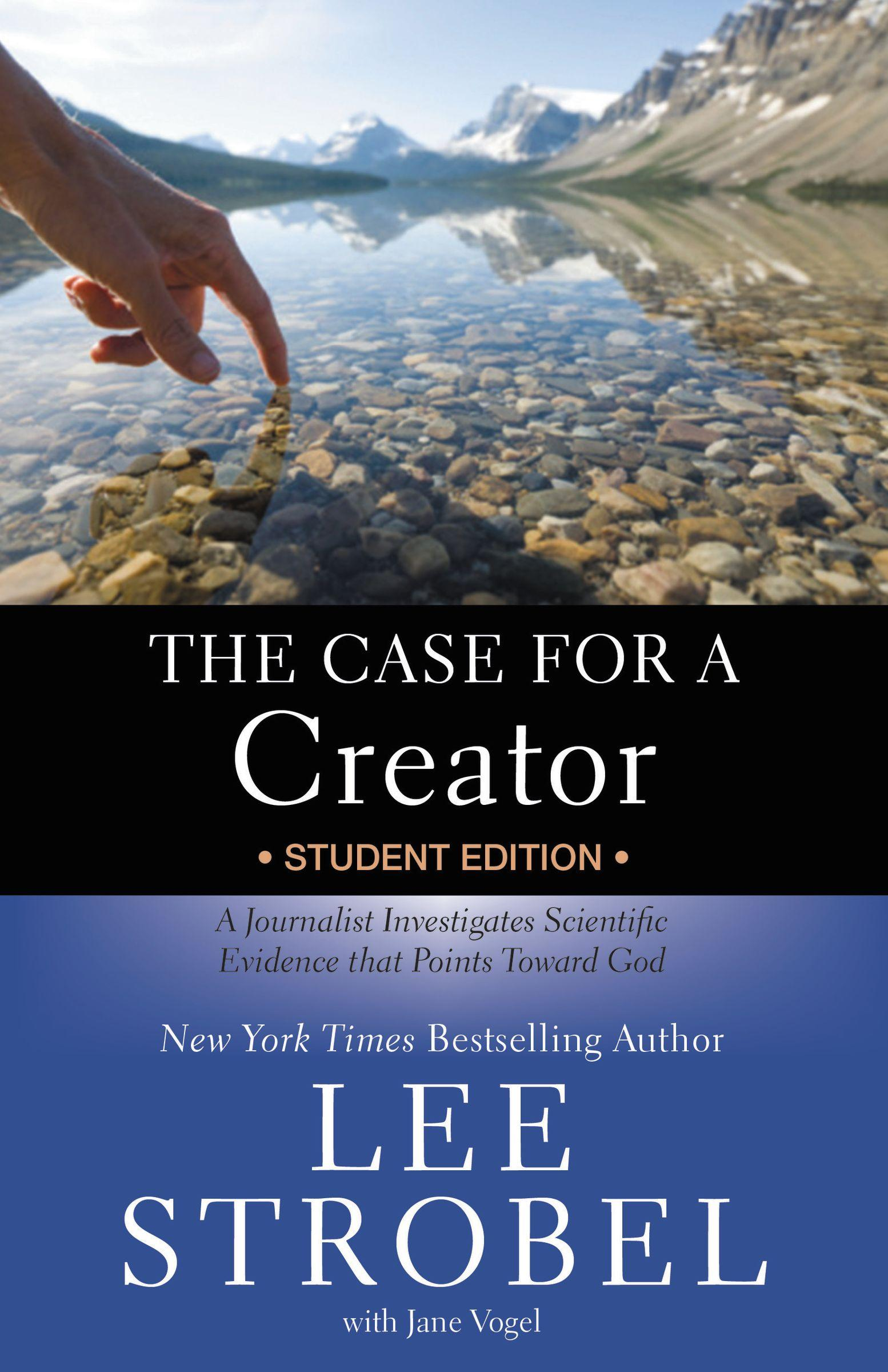 The Case For A Creator - Student Edition: A Journalist Investigates Scientific Evidence That Points Toward God by Lee Strobel Jane Vogel, ISBN: 9780310835240