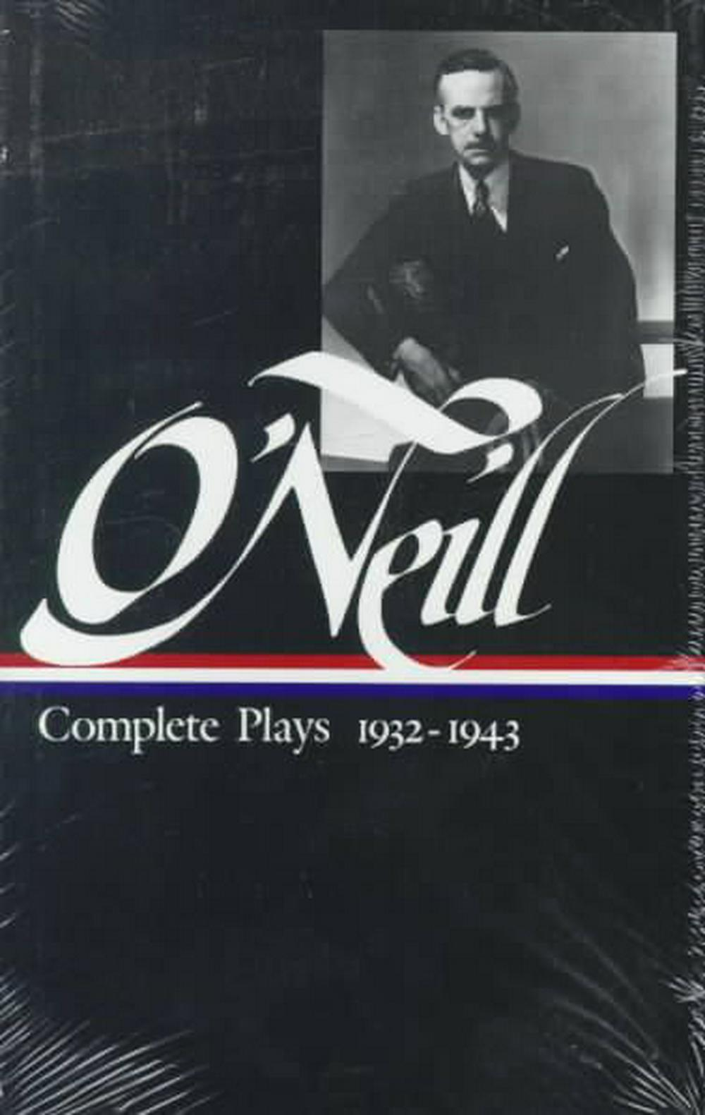 Eugene O'Neill: Complete Plays Vol. 3 1932-1943 (LOA #42) by Eugene O'Neill, ISBN: 9780940450509