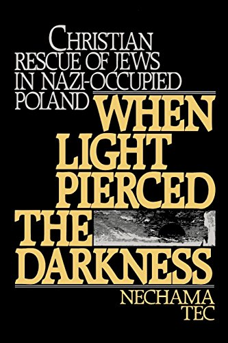 when light pierced the darkness by nechama When light pierced the darkness christian rescue of jews in nazi-occupied poland by nechama tec pp xvi + 262 new york: oxford university press, 1986 £1750 0 19 5036433.