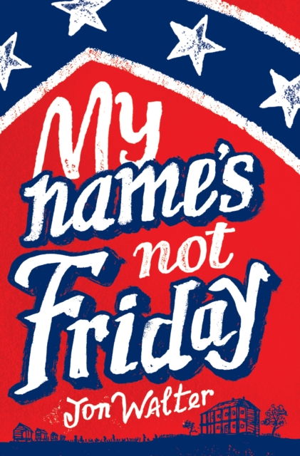 Cover Art for My Name's Not Friday, ISBN: 9781910200438