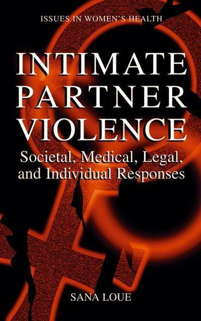 Intimate Partner Violence by Sana Loue, ISBN: 9781475774368