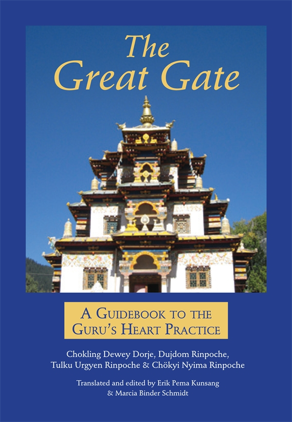The Great Gate by Chokling Dewey Dorje And Kyabje Dudjom Rinpoche And Chokyi Nyima And Dudjom Rinpoche, ISBN: 9789627341048