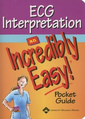 Ecg Facts: An Incredibly Easy! Pocket Guide