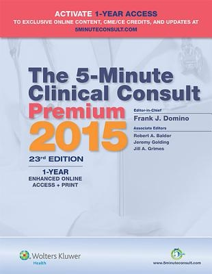 The 5-Minute Clinical Consult Premium 2015 by Frank J. Domino, ISBN: 9781451192155