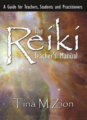 The Reíkí: Teacher's Manual. a Guide for Teachers, Students, and Practitioners