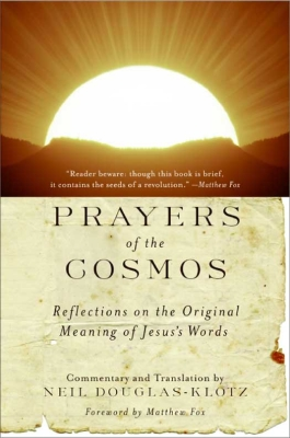 Prayers of the Cosmos by Neil Douglas-Klotz, ISBN: 9780062029645